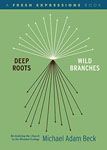 Deep Roots Wild Branches